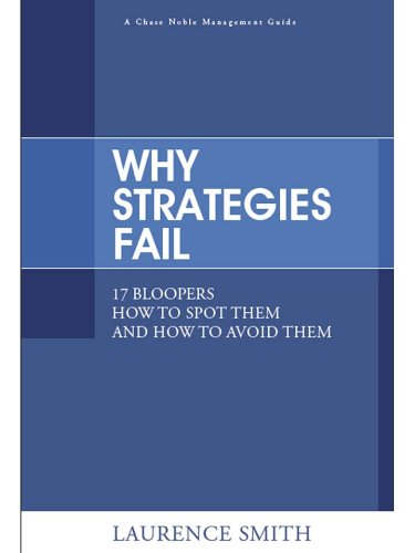 Why Strategies Fail By Laurence David Smith
