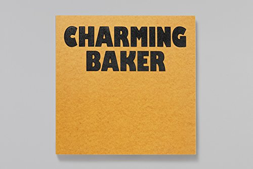Charming Baker: Lie Down I Think I Love You By Charming) Edward Lucie-Smith (Baker