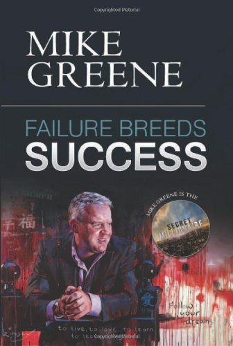 Failure Breeds Success By Mike Greene