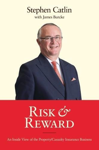 Risk & Reward By Stephen Catlin