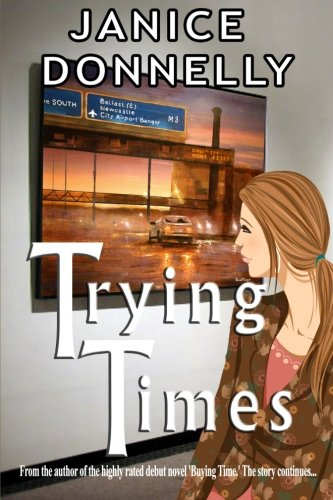 Trying Times By Janice Donnelly