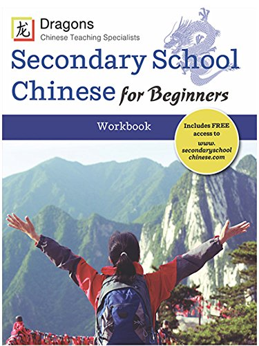 Secondary School Chinese for Beginners Workbook By William Minter and Leah Russell Marcus Roech