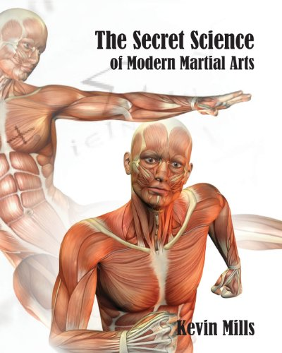 The Secret Science of Modern Martial Arts By Kevin J Mills