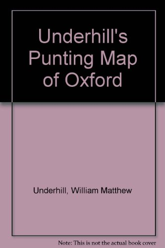 Underhill's Punting Map of Oxford By William Matthew Underhill