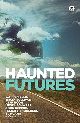 Haunted Futures By Salome Jones