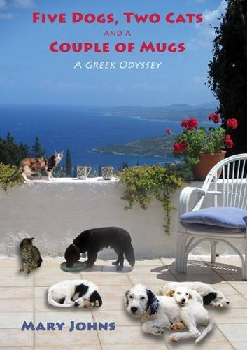 Five Dogs, Two Cats and a Couple of Mugs By Mary Johns