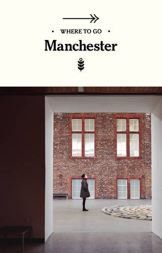 Where to Go Manchester by Susie Stubbs