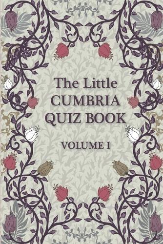 The Little Cumbria Quiz Book By Liz Nuttall
