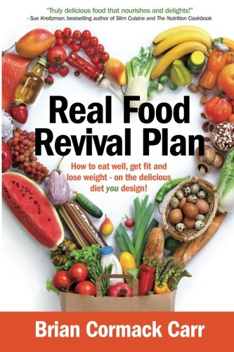 Real Food Revival Plan By Brian Cormack Carr