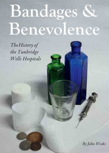 Bandages and Benevolence By John Weeks