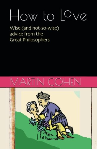How to Love By Martin Cohen