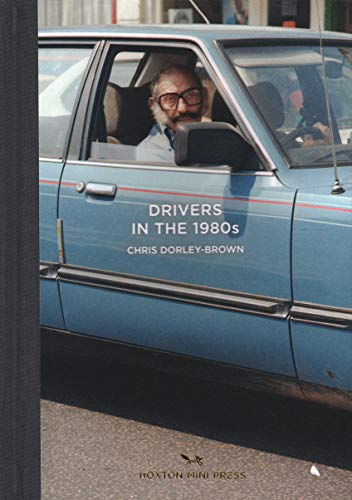 Drivers In The 1980s By Chris Dorley-Brown