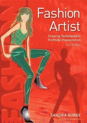 Fashion Artist: Drawing Techniques to Portfolio Presentation by Sandra Burke