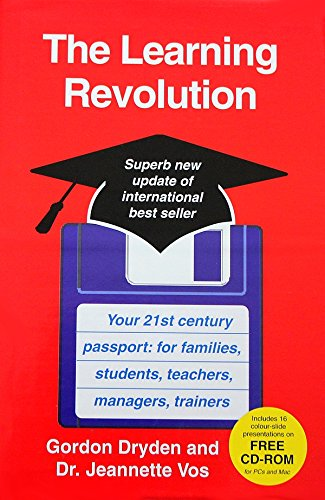 The Learning Revolution: Your 21st Century Passport : for Families, Students, Teachers, Managers, Trainers By Gordon Dryden and Jeannette Vos