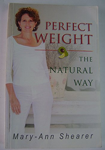 Perfect Weight the Natural Way By Mary-Ann Shearer