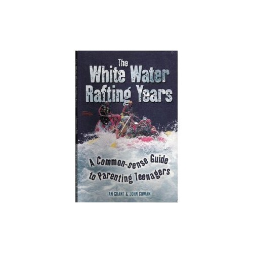 The White Water Rafting Years By Ian Grant