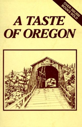 A Taste of Oregon By Inc The Junior League of Eugene