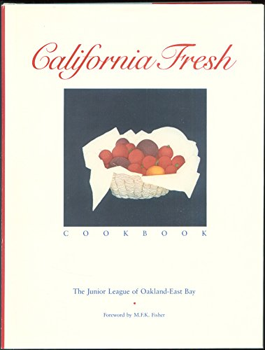 California Fresh Cookbook By Junior League of Oakland-East