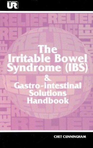 The Irritable Bowel Syndrome-Gastrointestinal Solutions Handbook By Chet Cunningham