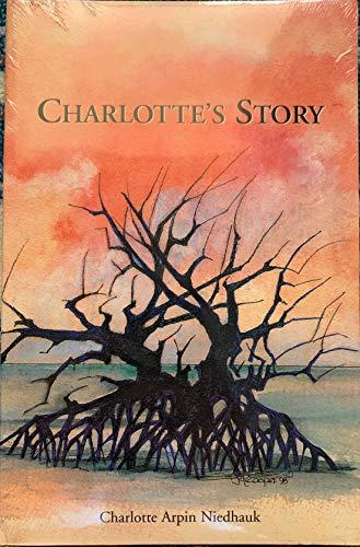 Charlotte's Story By Charlotte Arpin Niedhauk