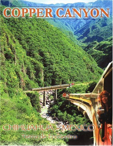 Mexico's Copper Canyon Country By Richard D. Fisher