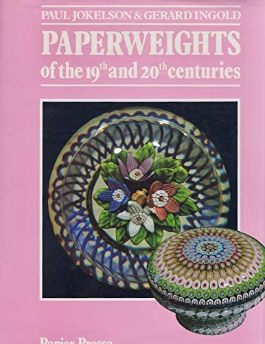 Paperweights of the Nineteenth and Twentieth Centuries By Gerard Ingold