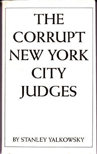 Corrupt New York City Judges By Stanley Yanklowski