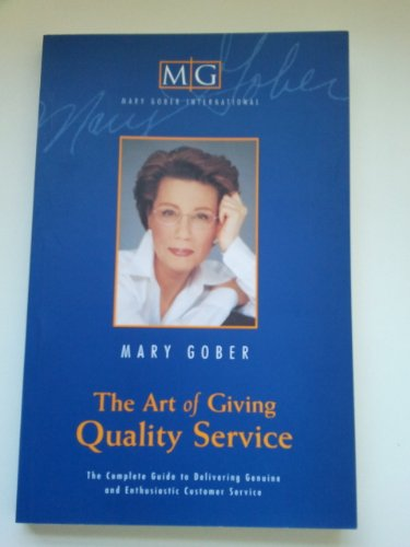 The Art of Giving Quality Service By Mary S Gober