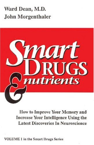 Smart Drugs and Nutrients By Ward Dean