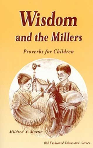 Wisdom and the Millers By Mildred A Martin
