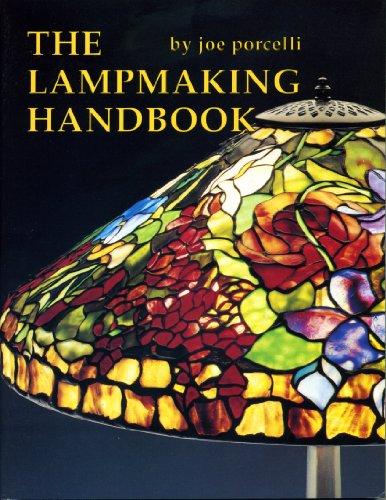 The Lampmaking Handbook By Joe Porcelli