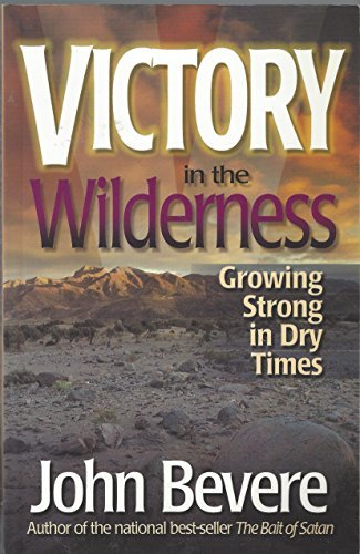 Victory in the Wilderness By J Bevere