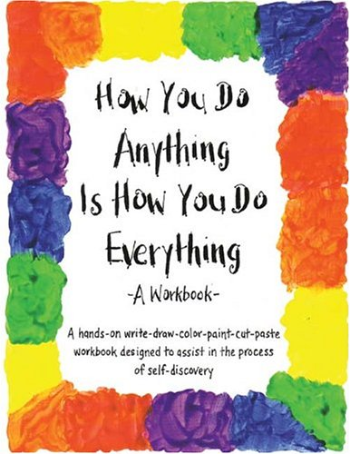 How You do Anything Is How You do Everything By Huber C