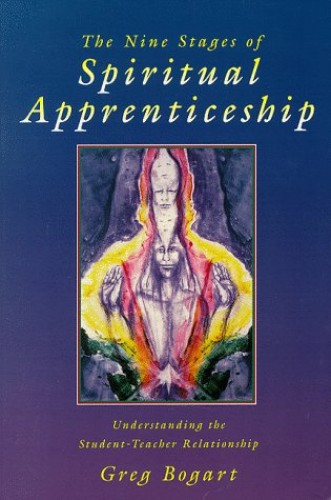 The Nine Stages of Spiritual Apprenticeship By Greg Bogart