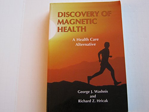 Discovery of Magnetic Health By George J. Washnis