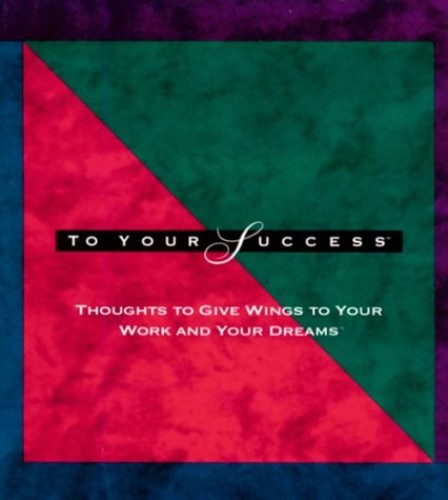 To Your Success By Dan Zadra