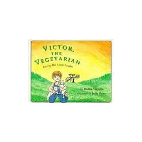 Victor, the Vegetarian By Radha Vignola