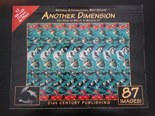Another Dimension: You Have to See it to Believe it! By Steve Perry