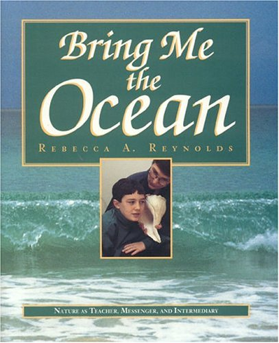 Bring Me the Ocean By Rebecca A Reynolds