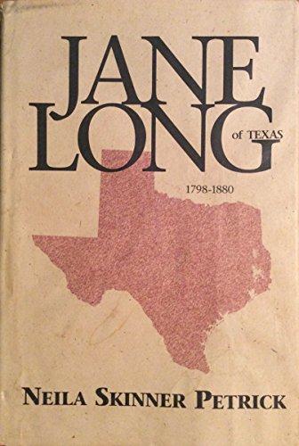 Jane Long of Texas By Neila Skinner Petrick