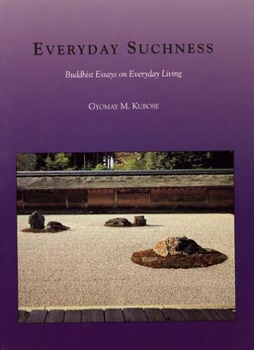 Everyday Suchness: Buddhist Essays on Everyday Living By Gyomay M Kubose