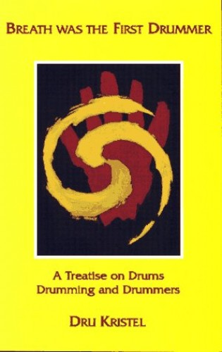 Breath Was the First Drummer By Dru Kristel