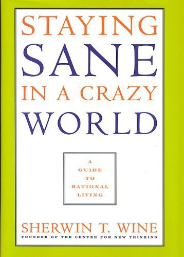 Staying Sane In a Crazy World