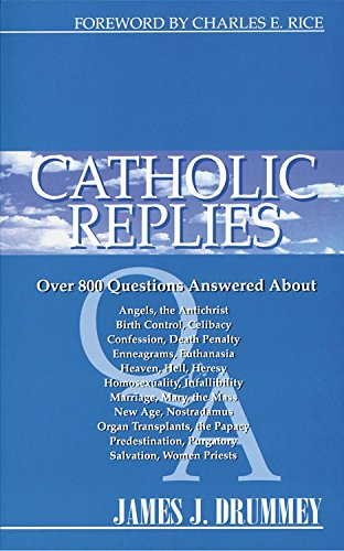 Catholic Replies By James J Drummey