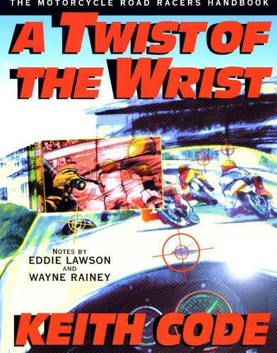Twist of the Wrist I By Keith Code