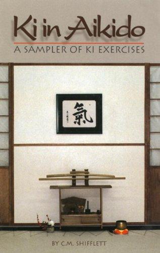 Ki in Aikido By C. M. Shifflett