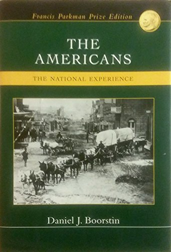 The Americans, the national experience By Daniel J Boorstin