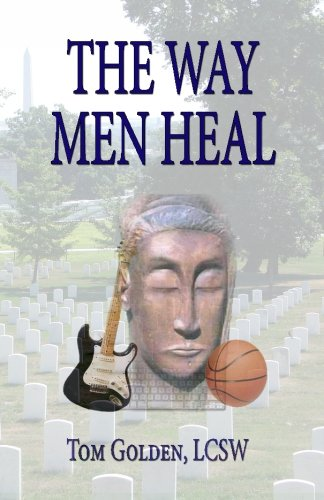The Way Men Heal By Thomas R. Golden LCSW