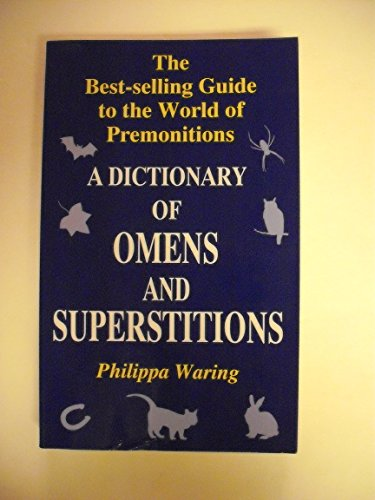 A dictionary of omens and superstitions / by Philippa Waring By Philippa Waring