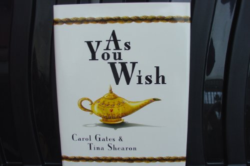 As You Wish By Carol Gates & Tina Shearon